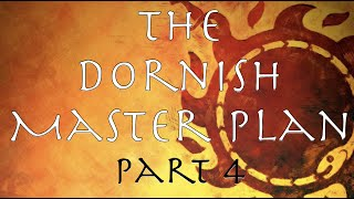 A Song of Ice and Fire: The Dornish Master Plan Part 4
