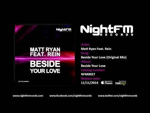 Matt Ryan Feat. Rein - Beside Your Love (Original Mix)