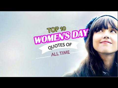 Top 10 International Women\'s Day Quotes || Women\'s Day 2019