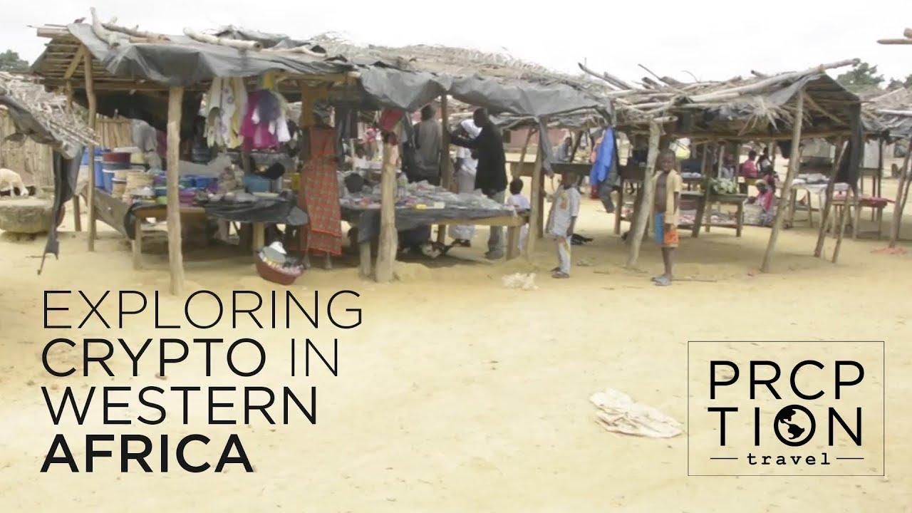 Exploring Bitcoin & Crypto in Western Africa