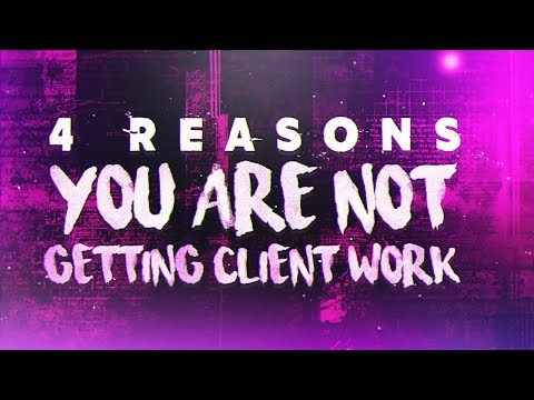 4 Reasons You Are NOT Getting Client Work