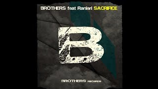 Brothers feat. Ranieri - Sacrifice (Official Video)