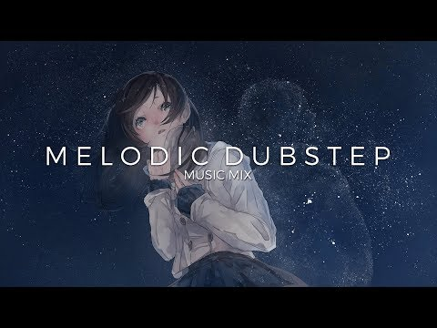Best of Melodic Dubstep & Chillstep Music Mix | Future Fox