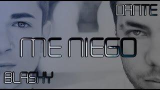 Blashy & Dante - Me niego [VIDEOCLIP]
