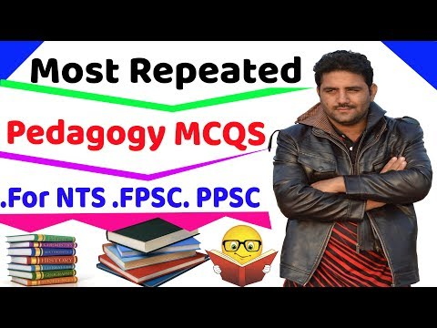 Pedagogy MCQs with Answers For NTS  FPSC  PPSC  CSS  PMS