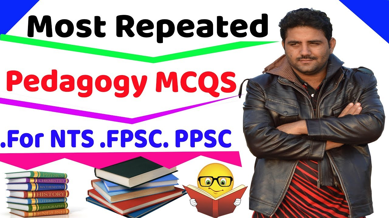 Pedagogy MCQs with Answers For NTS  FPSC  PPSC  CSS  PMS Tests