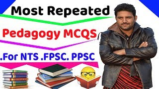 Pedagogy MCQs with Answers For NTS .FPSC. PPSC. CSS. PMS Tests