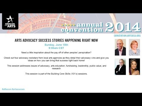 2014 Annual Convention: Arts Advocacy Success Stories Happening Right Now