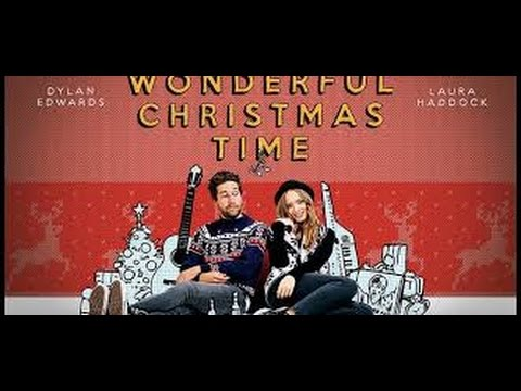 A Wonderful Christmas Time (2014) with Holli Dempsey, Dylan Edwards, Laura Haddock Movie