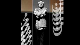 Mohsen Namjoo - 4 -  آن من است او   'Aaane Man Ast Oo' (Rumi/ Molavi Poetry) 1999