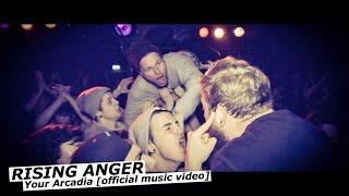 Смотреть клип Rising Anger - Your Arcadia