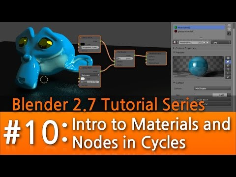 Blender 2.7 Tutorial # 10 : Intro to Materials & Nodes in Cycles #b3d