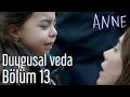 Anne 13. Bölüm - Duygusal Veda
