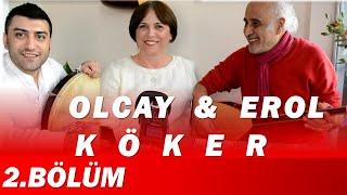 MÜZİSYEN AİLE - EROL KÖKER & OLCAY KÖKER / 2. BÖLÜM