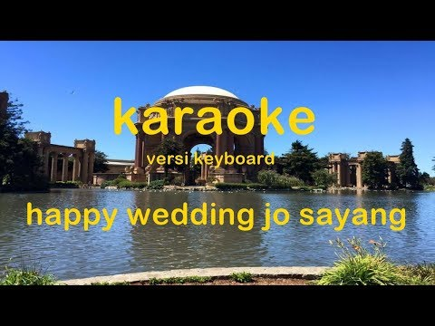 happy wedding jo sayang karaoke no vocal versi keyboard
