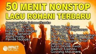 Download Mp3 50 Menit Nonstop Lagu Rohani Terbaru Impact Music