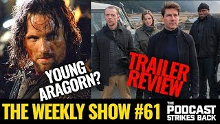 Lord Of The Rings TV Series To Focus On Aragon? Mission: Impossible Trailer (The Weekly Show #61)