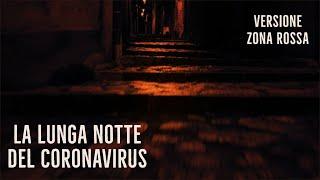 La lunga notte del coronavirus (vers. zona rossa)