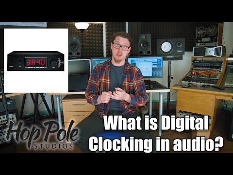 Digital Clocking for Audio - What is it? Do I need a Master Clock?