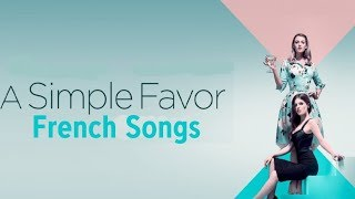 A SIMPLE FAVOR FRENCH SONGS COMPILATION