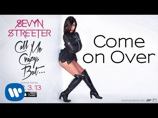 Sevyn Streeter - Come On Over [Official Audio]