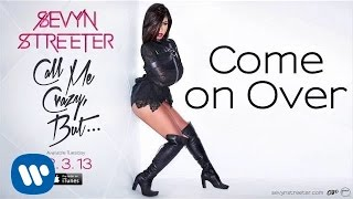 Sevyn Streeter Come On Over Audio.mp3