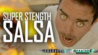 Super Strength Salsa!