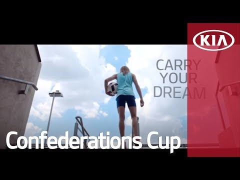 Carry Your Dream l Confederations Cup 2017 l Kia