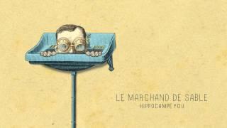 03 - LE MARCHAND DE SABLE (Hippocampe Fou)