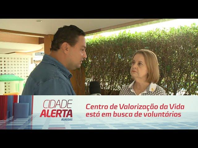 Centro de Valorização da Vida está em busca de voluntários