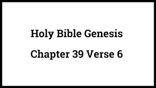 Holy Bible Genesis Chapter 39 Verse 6
