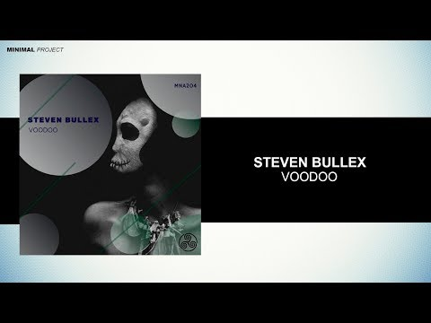 Steven Bullex - Voodoo (Original Mix)[Minimun Addiction]