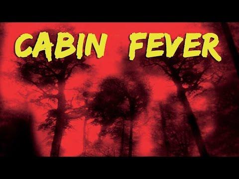 El crítico de cine - Cabin fever (parte 3)