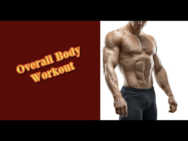 Overall body workout