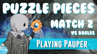 Playing Pauper: Pieces of the Puzzle vs Bogles (Match 2)