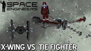 Space Engineers • X-Wing vs. Tie Fighter
