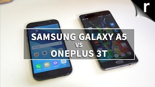 Samsung Galaxy A5 2017 vs OnePlus 3T: Battle of the mid-range masters