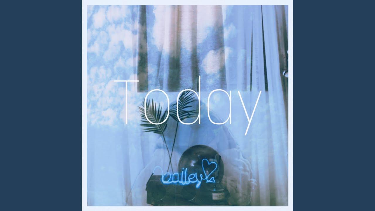 베일리 (Bailey)  - 오늘 (Today)