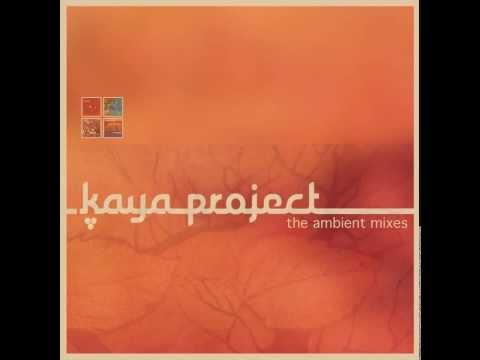 Kaya Project - The Ambient Mixes - Continuous DJ Mix 2014