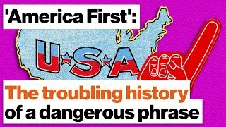'America First': The troubling history of a dangerous phrase | Christopher Preble thumbnail