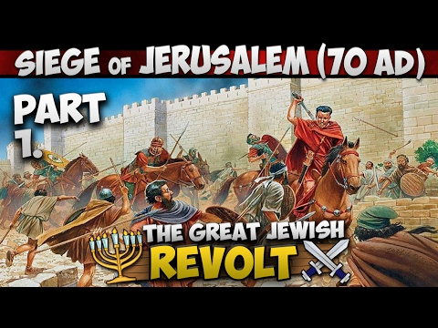 The Siege of Jerusalem (70 AD) - Romans at the Gates (Part 1/4)