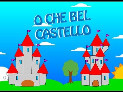 O che bel castello : Filastrocche per bambini