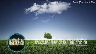 Foreign Brights 3 by Stefan Netsman - [Indie Pop Music]