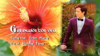 GỬI NGƯỜI TÔI YÊU - CẢM ĐỘNG VÔ CÙNG - Sáng tác Trần Hùng Ca sỹ Hoàng Tùng