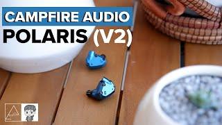 Campfire Polaris V2 Review - Bassy hybrid IEM.