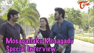 Mosagallaku Mosagadu Movie     Special Interview    Sudheer Babu    Nandini Rai    02