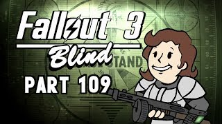 Let's Play Fallout 3 - Blind | Part 109, Good Work Soldier