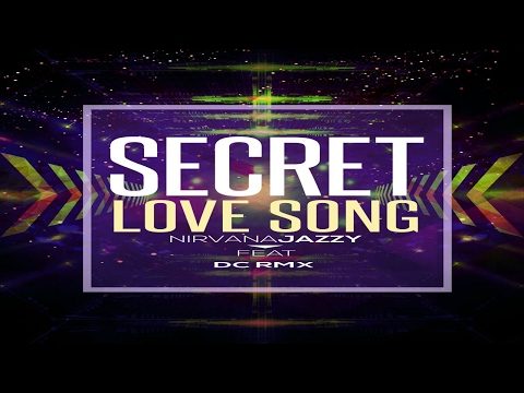 Nirvana Jazzy Ft DC RMX - Secret Love Song