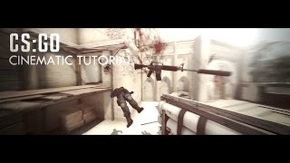 CS:GO CINEMATIC TUTORIAL(SMOOTH)