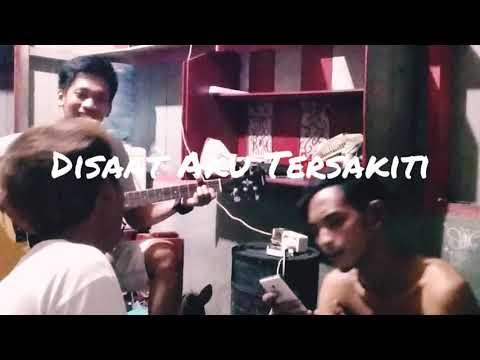 Disaat Aku Tersakiti - Cover By Iqbal Maulana & Friends
